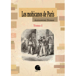 Los mohicanos de París. Tomo I